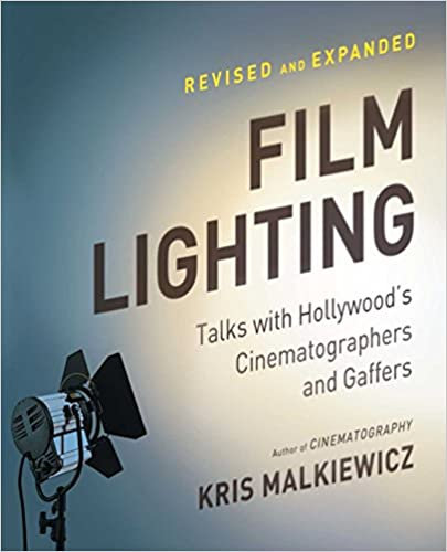 Film Lighting : Talks with Hollywood's Cinematographers and Gaffers