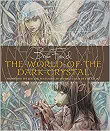 World of the Dark Crystal : The Definitive Edition...