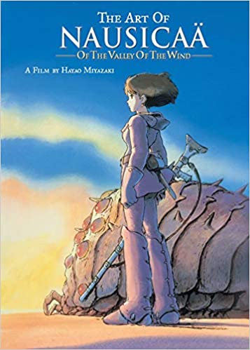 Art of Nausicaa - Of the Valley of the Wind: A Film by Hayao Miyazaki