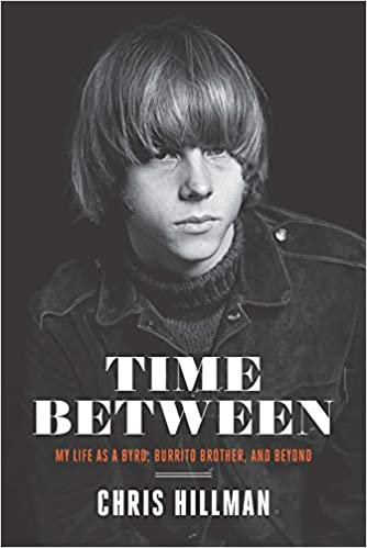 Time Between : My Life As A Byrd, Burrito Brother, and Beyond