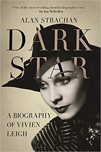 Dark Star : A Biography of Vivien Leigh