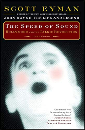 Speed of Sound : Hollywood and the Talkie Revolution 1926-1930