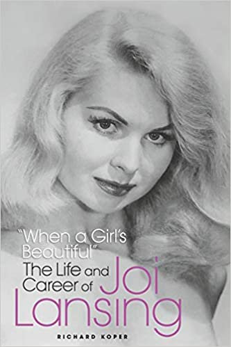 """""""When A Girl's Beautiful"""": The Life and Career of Joi Lansing"""