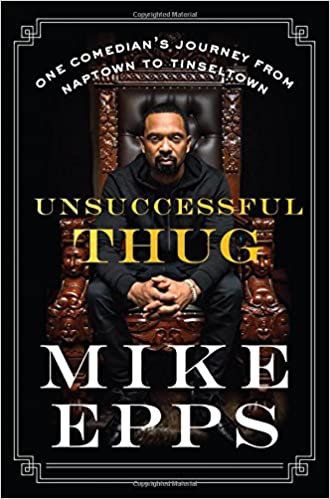 Unsuccessful Thug : One Comedian's Journey From Naptown to Tinseltown