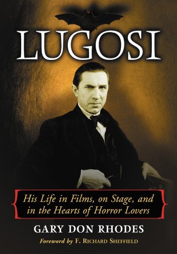 Lugosi : His Life in Films, on Stage, and in the Hearts of Horror Lovers