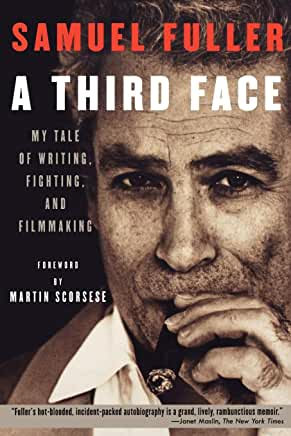A Third Face : My Tale of Writing, Fighting and Filmmaking
