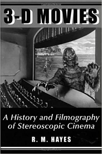 3-D Movies : A History and Filmography of Stereoscopic Cinema