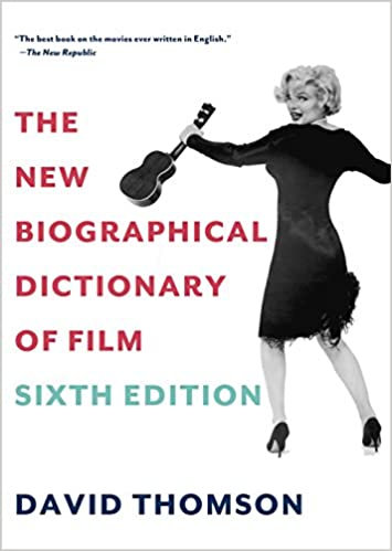 New Biographical Dictionary of Film : Sixth Edition