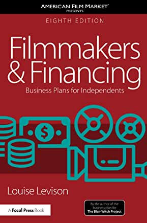 Filmmakers and Financing : Business Plans for Independents (Eighth Edition)