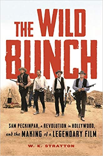 Wild Bunch: ...the Making of A Legendary Film