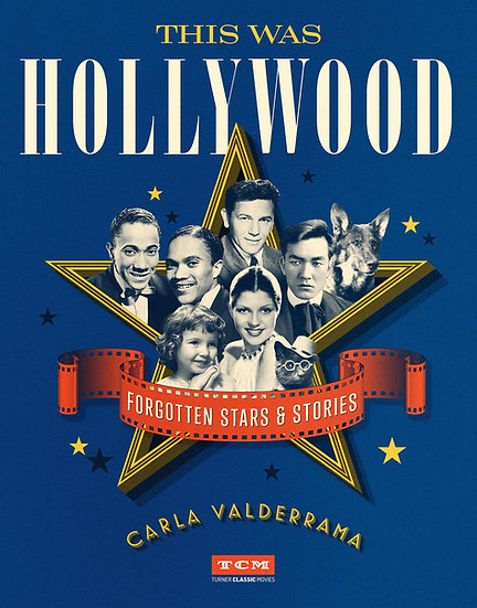 This Was Hollywood : Forgotten Stars and Stories