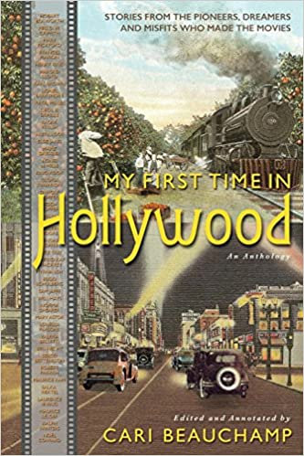 My First Time in Hollywood: An Anthology