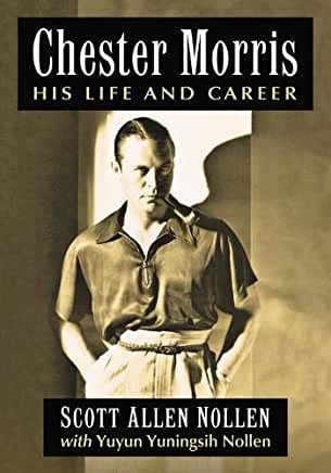 Chester Morris : His Life and Career
