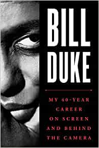 Bill Duke : My 40 Year Career on Screen and Behind the Camera