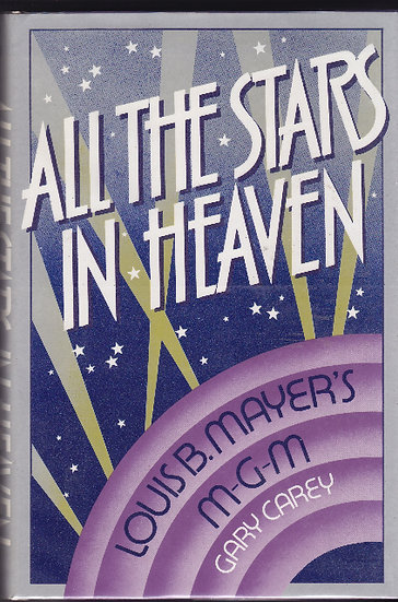 All the Stars In Heaven : Louis B. Mayer's M.G.M.