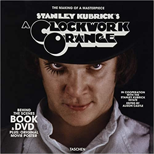 Stanley Kubrick's A Clockwork Orange : The Making of A Masterpiece