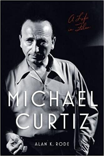 Michael Curtiz : A Life In Film