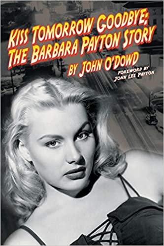 Kiss Tomorrow Goodbye : The Barbara Payton Story