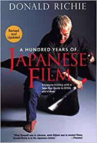 A Hundred Years of Japanese Film-Revised and Updated
