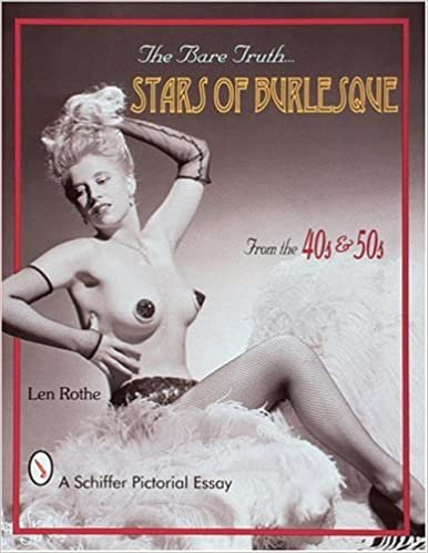 Bare Truth... : Stars of Burlesque from the 40's and 50's