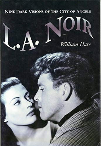 L.A. Noir : Nine Dark Visions of the City of Angels