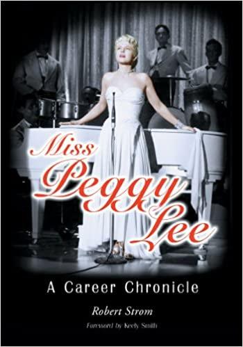 Miss Peggy Lee : A Career Chronicle