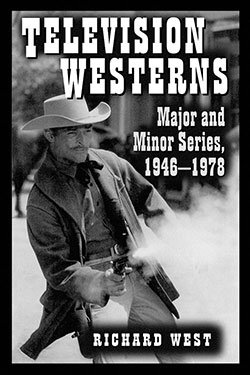 Television Westerns : Major and Minor Series, 1946-1978