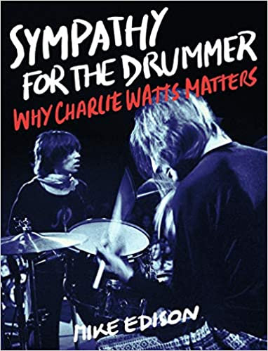 Sympathy For the Drummer : Why Charlie Watts Matters