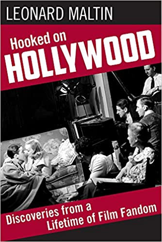 Hooked on Hollywood : Discoveries from A Lifetime of Film Fandom
