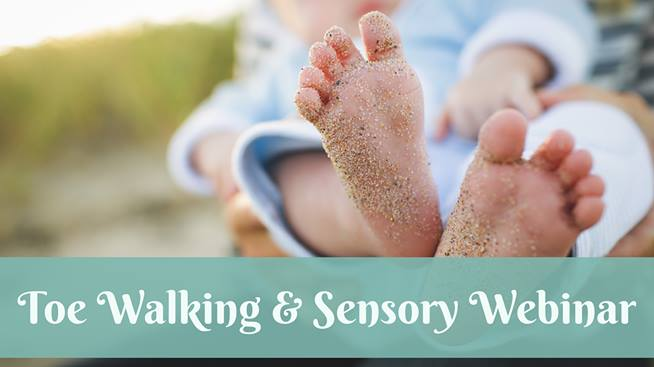 Webinar: Toe Walking & Sensory Processing