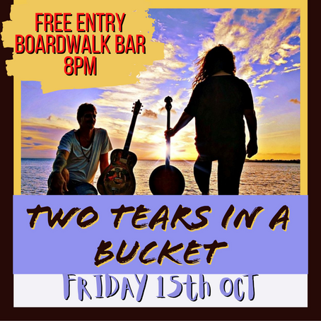 TWO TEARS IN A BUCKET - 15th October