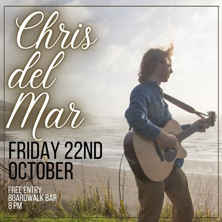 CHRIS DEL MAR - 22nd October