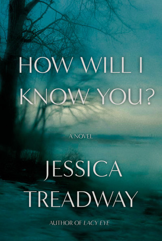 How Will I Know You Jessica Treadway