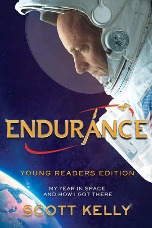 Endurance by Scott Kelly Young Readers Edition