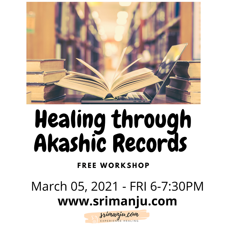 HEALING THROUGH AKASHIC RECORDS - FREE WORKSHOP