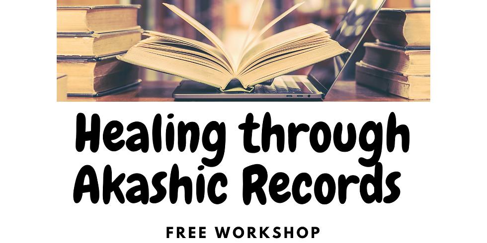 HEALING THROUGH AKASHIC RECORDS - FREE WORKSHOP