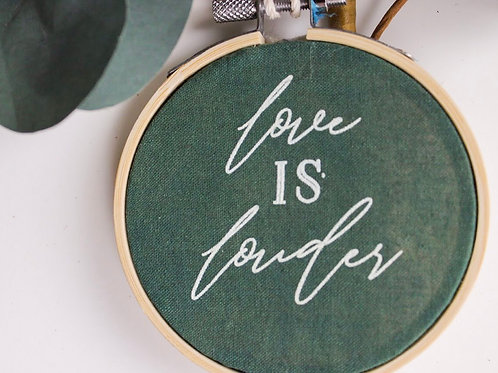 Love Is Louder Ornament