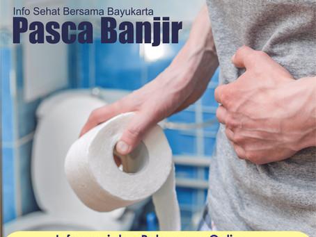 INFO SEHAT BERSAMA BAYUKARTA : Tips pencegahan diare di kala banjir