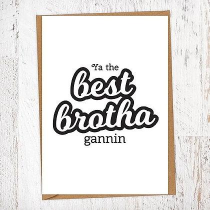 Ya the best brotha gannin! Geordie Brother Card