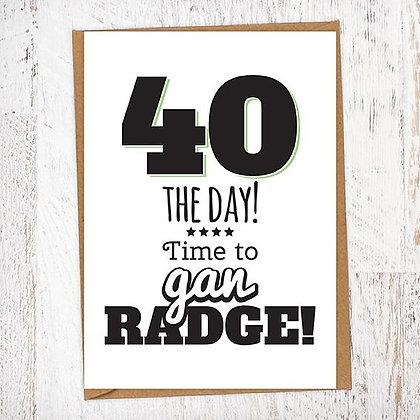 40 THE DAY! Time to gan RADGE! Geordie Card