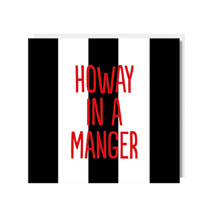 HOWAY IN A MANGER Christmas Geordie Card