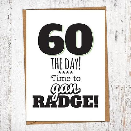 60 THE DAY! Time to gan RADGE! Geordie Card