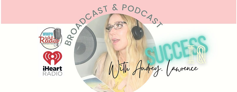 Audrey Lawrence - Success IQ Podcast and Radioshow