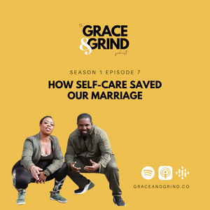 The Grace & Grind Podcast: How Self-Care Saved Our Marriage