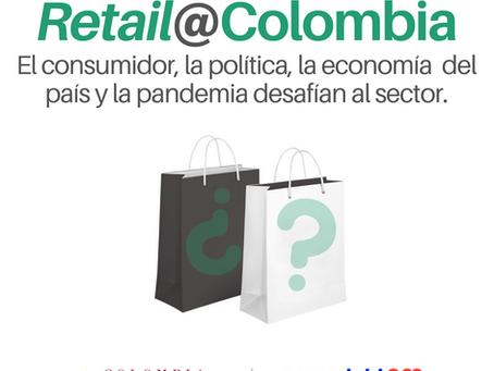 RETAIL@COLOMBIA: EL CONSUMIDOR, LA POLÍTICA, LA ECONOMÍA DEL PAÍS Y LA PANDEMIA DESAFÍAN AL SECTOR