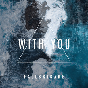 """FALLBRIGADE - """"With You"""""""