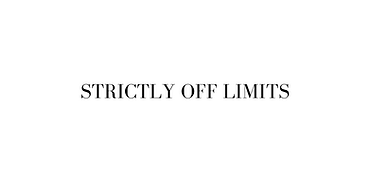 STRICTLY OFF LIMITS.png