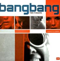 """bangbang """"Two Fingers"""" EP"""