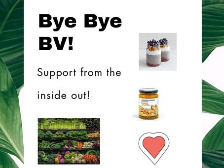Bye Bye Bacterial Vaginosis (BV)