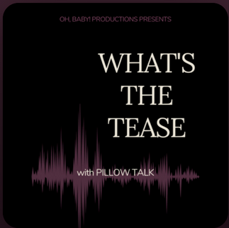 What's the Tease Podcast with South Africa's DJ Pillow Talk